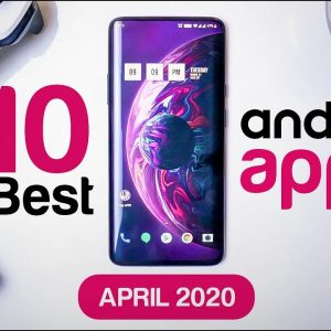 Top 10 Best Apps for Android - Free Apps 2020 (April)