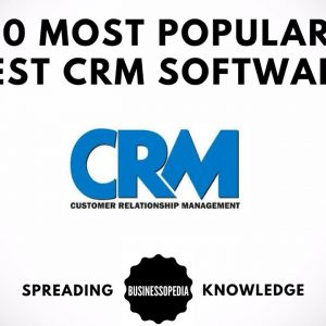 Top 10 Most Popular and Best CRM Software