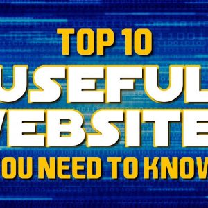 Top 10 MOST USEFUL WEBSITES You Need To Know!