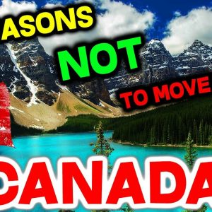 Top 10 Reasons NOT to Move to Canada